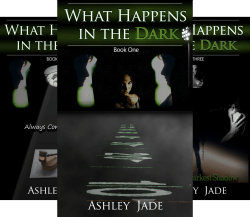 What Happens In The Dark Jul 11, 2015 by Ashley Jade